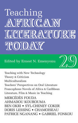 ALT 29 Teaching African Literature Today - African Literature Today v. 29 (Paperback)