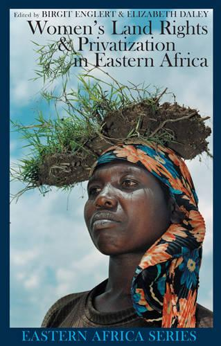 Women's Land Rights and Privatization in Eastern Africa - Eastern Africa Series (Hardback)