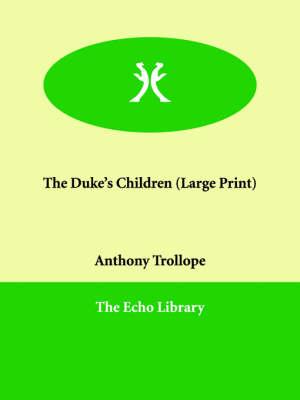 The Duke's Children (Paperback)