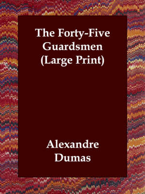 The Forty-Five Guardsmen (Paperback)