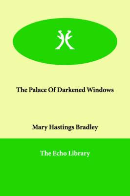 The Palace Of Darkened Windows (Paperback)