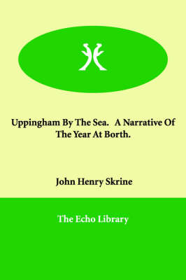 Uppingham By The Sea. A Narrative Of The Year At Borth. (Paperback)