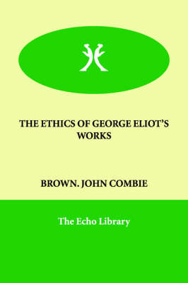 The Ethics of George Eliot's Works (Paperback)