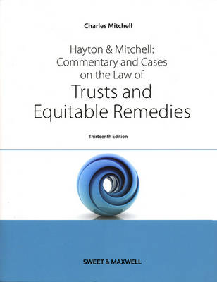 Hayton & Mitchell: Commentary and Cases on the Law of Trusts and Equitable Remedies (Paperback)