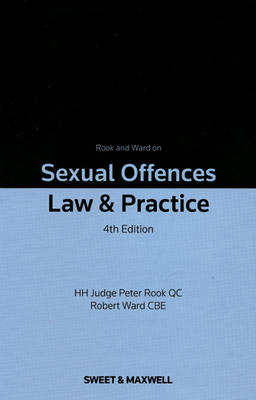 Rook and Ward on Sexual Offences: Law & Practice (Hardback)