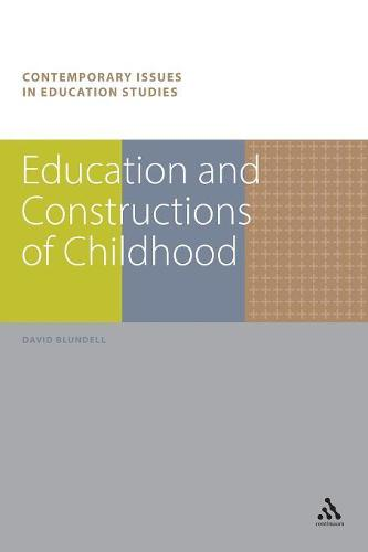 Education and Constructions of Childhood - Contemporary Issues in Education Studies (Paperback)