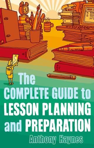 The Complete Guide to Lesson Planning and Preparation (Paperback)