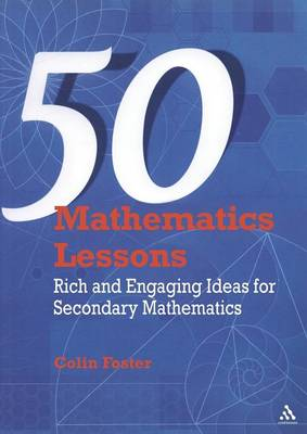 50 Mathematics Lessons: Rich and Engaging Ideas for Secondary Mathematics (Paperback)