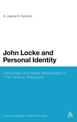 John Locke and Personal Identity: Immortality and Bodily Resurrection in 17th-century Philosophy - Continuum Studies in British Philosophy (Hardback)