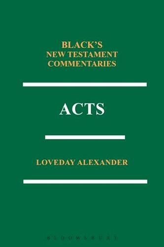 Acts: Black's New Testament Commentaries Series - Black's New Testament Commentaries S. (Paperback)