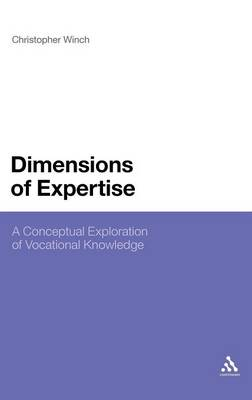 Dimensions of Expertise: A Conceptual Exploration of Vocational Knowledge (Hardback)