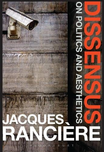 Dissensus: On Politics and Aesthetics (Hardback)
