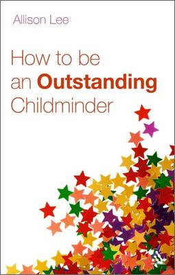 How to be an Outstanding Childminder (Paperback)