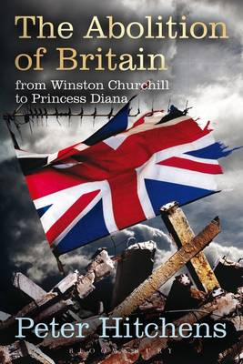 The Abolition of Britain: From Winston Churchill to Princess Diana (Paperback)