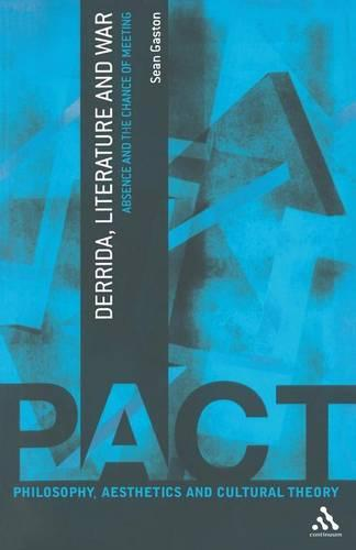 Derrida, Literature and War: Absence and the Chance of Meeting - Philosophy, Aesthetics and Cultural Theory (Paperback)