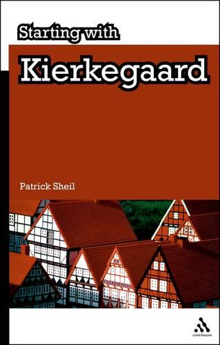 Starting with Kierkegaard - Starting with... (Paperback)