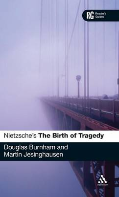 "Nietzsche's ""The Birth of Tragedy"": A Reader's Guide - Reader's Guides (Hardback)"