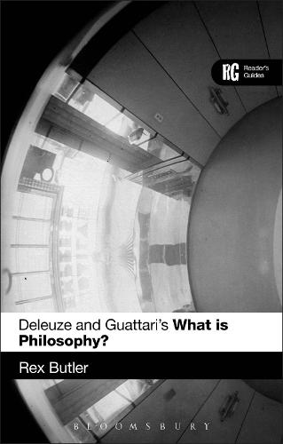 Deleuze and Guattari's 'What is Philosophy?': A Reader's Guide - Reader's Guides (Hardback)