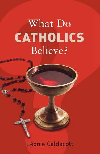 What Do Catholics Believe? - What Do We Believe (Paperback)