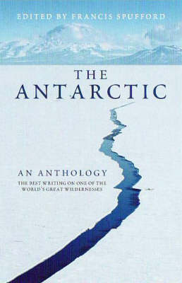 The Antarctic: An Anthology (Paperback)