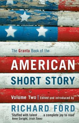 Granta Book of the American Short Story: Volume 2 (Paperback)