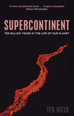 Supercontinent: 10 Billion Years in the Life of Our Planet (Paperback)