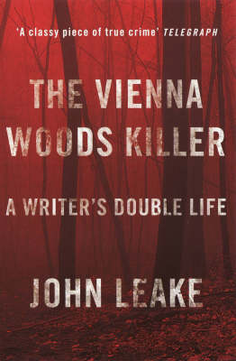 The Vienna Woods Killer: A Writer's Double Life (Paperback)