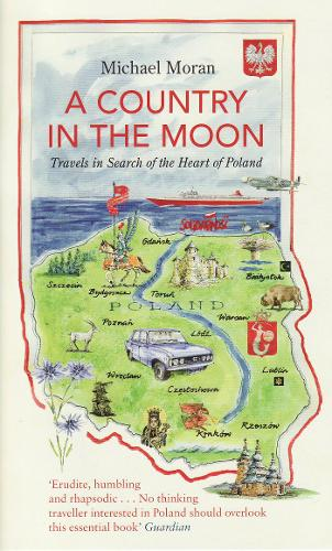 A Country in the Moon: Travels in Search of the Heart of Poland (Paperback)