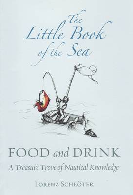 The Little Book Of The Sea: Food And Drink (Hardback)
