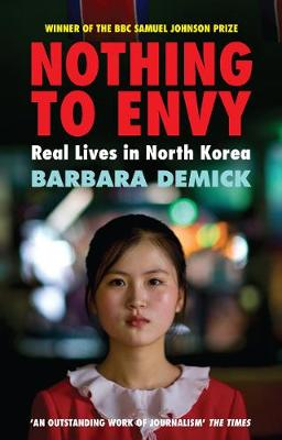 Nothing to Envy: Real Lives in North Korea (Paperback)