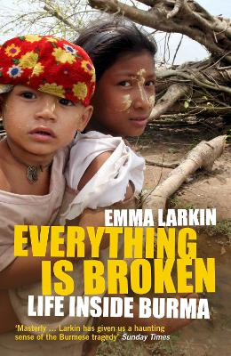Everything Is Broken: Life Inside Burma (Paperback)