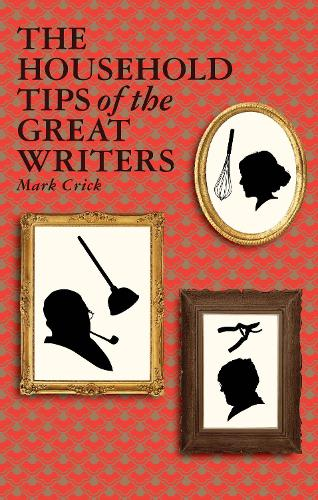 The Household Tips of the Great Writers (Hardback)