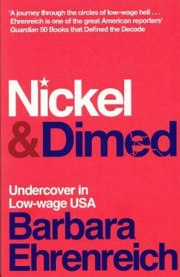 Nickel and Dimed: Undercover in Low-Wage America (Paperback)