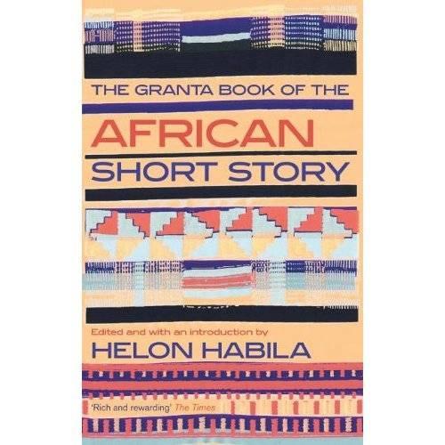 The Granta Book of the African Short Story - Granta Anthologies (Paperback)
