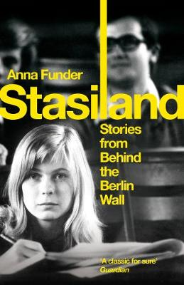 Stasiland: Stories from Behind the Berlin Wall (Paperback)