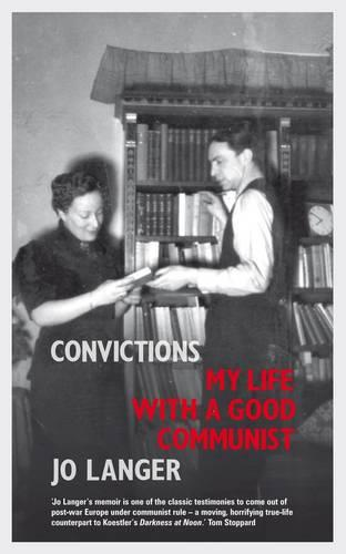 Convictions: My Life with a Good Communist (Paperback)