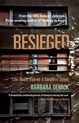 Besieged: Life Under Fire on a Sarajevo Street (Paperback)