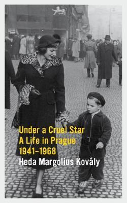 Under a Cruel Star: A Life in Prague 1941-1968 (Paperback)