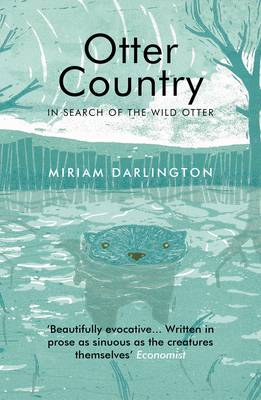 Otter Country: In Search of the Wild Otter (Paperback)