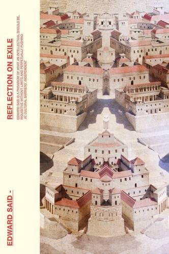 Reflections On Exile: And Other Literary And Cultural Essays (Paperback)