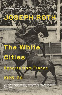The White Cities: Reports From France 1925-1939 (Paperback)