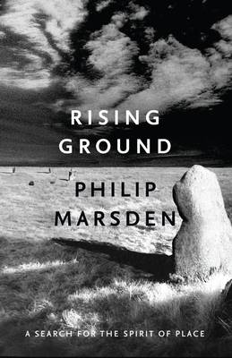 Rising Ground: A Search for the Spirit of Place (Hardback)
