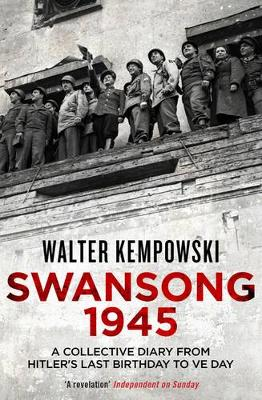 Swansong 1945: A Collective Diary from Hitler's Last Birthday to VE Day (Paperback)