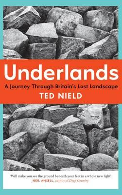 Underlands: A Journey Through Britain's Lost Landscape (Paperback)