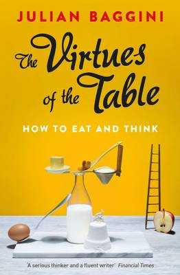 The Virtues of the Table: How to Eat and Think (Paperback)