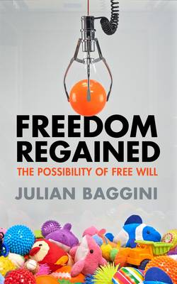 Freedom Regained: The Possibility of Free Will (Paperback)