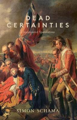 Dead Certainties: (Unwarranted Speculations) (Paperback)