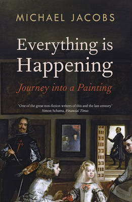 Everything is Happening: Journey into a Painting (Paperback)