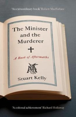 The Minister and the Murderer: A Book of Aftermaths (Paperback)