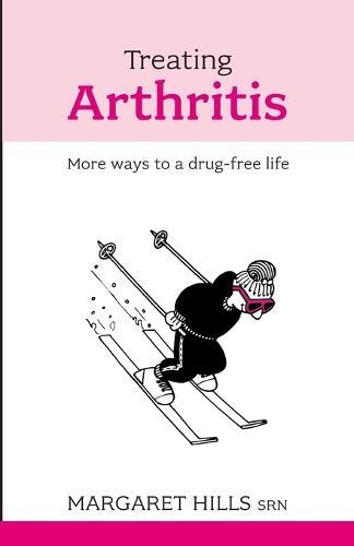 Treating Arthritis: More Ways To A Drug-Free Life (Paperback)